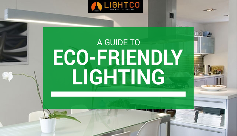 A guide to eco-friendly lighting